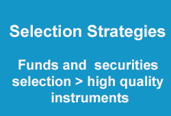 4 Investment pillars -Selection Strategies: funds and securities selection > high quality instruments.