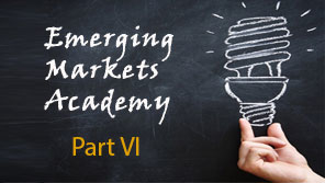 Emerging Markets Academy - part 6