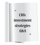 CIO's Investment strategies: Q&A