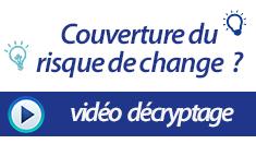 235x132 vidéos décryptage couv risque change
