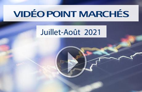 Vidéo point marchés juillet-août 2021