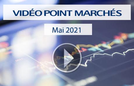 Vidéo point marchés mai 2021