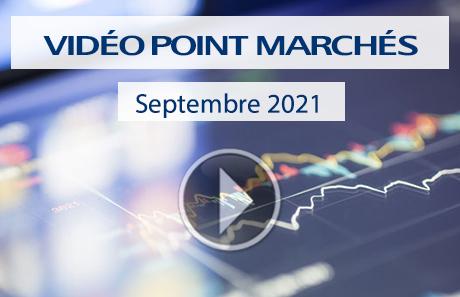 Vidéo point marchés septembre 2021
